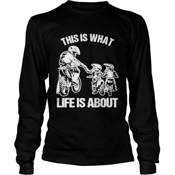 Motocross this is what life is about  Long Sleeve