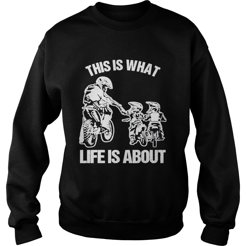 Motocross this is what life is about  Sweatshirt