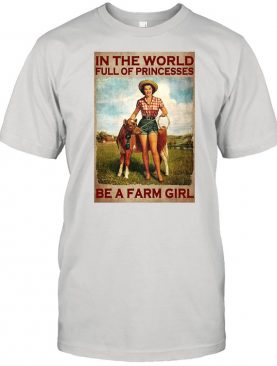 Special In The World Full Of Princesses Be A Farm Girl Cow Poster T-shirt